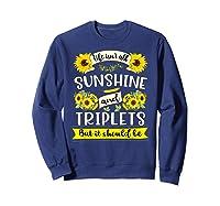 Sunshine And Triplets Funny Triplets Mom Grandma Shirts Sweatshirt Navy