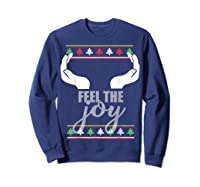 Feel The Joy Ugly Christmas Sweater Funny Slutty Boobs T-shirt Sweatshirt Navy
