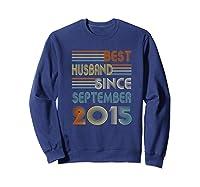 5th Wedding Anniversary Gift Husband Since September 2015 Shirts Sweatshirt Navy