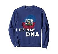 Haiti It's In My Dna Haitian Pride Shirts Sweatshirt Navy