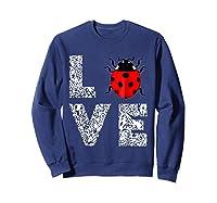 Ladybugs Love Insects Bugs Entomology Sweet T-shirts Gifts Sweatshirt Navy