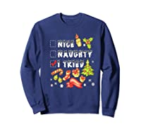 Nice Naughty I Tried Funny Candy Christmas Pajama Gift Shirts Sweatshirt Navy