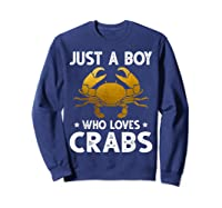 Just A Boy Who Loves Crabs Cute Animals Lovers Shirts Sweatshirt Navy
