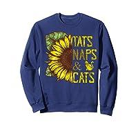 Sunflower Tats Naps & Cats Sunflower Tshirt Cat Lover Gifts Sweatshirt Navy