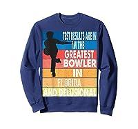 The Greatest Bowler In Florida Bowling Shirts Sweatshirt Navy