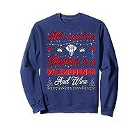 All I Want For Christmas Weimaraner And Wine Gift Premium T-shirt Sweatshirt Navy