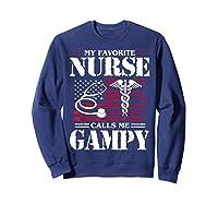 My Favorite Nurse Calls Me Gampy Father's Day Gif Shirts Sweatshirt Navy