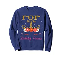Cute Pop Of The Unicorn Birthday Princess Gift Shirts Sweatshirt Navy