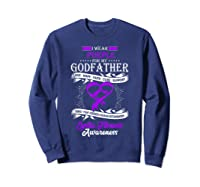 Wear Purple For My Godfather Cystic Fibrosis Support Shirts Sweatshirt Navy