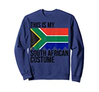 This Is My South African Flag Costume Design For Halloween Shirts Sweatshirt Navy