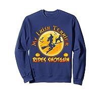 My Irish Terrier Dog Rides Shotgun Halloween Costumes Dogs T-shirt Sweatshirt Navy