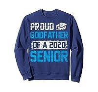 Proud Godfather Of 2020 Graduate Graduation Blue Themed Shirts Sweatshirt Navy