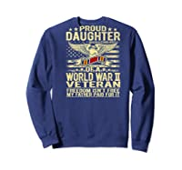 Freedom Isn't Free Proud Daughter Of A World War 2 Veteran Shirts Sweatshirt Navy