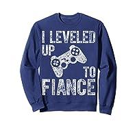 Funny Video Gamer Gift I Leveled Up To Fiance Cute Shirts Sweatshirt Navy