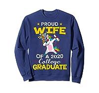 Proud Wife Of A 2020 College Graduate Unicorn Dabbing Gift Shirts Sweatshirt Navy
