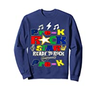 Rockstar Ready To Rock Pre-k Back To School Preschool Gift T-shirt Sweatshirt Navy