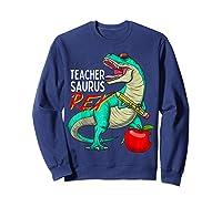 Teasaurus Rex - Funny Dinosaur Tea Appreciation Gift T-shirt Sweatshirt Navy