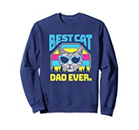 S Best Cat Dad Ever Cat Daddy Gift Premium T-shirt Sweatshirt Navy