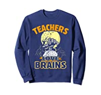 Teas Love Brains Funny Halloween Costume Gift Shirts Sweatshirt Navy