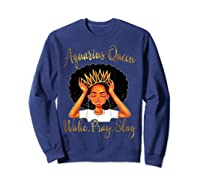 Aquarius Queens Are Born In January 20 February 18 Shirts Sweatshirt Navy