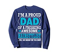 S Proud Dad Awesome Hairstylist Gift T-shirt Sweatshirt Navy
