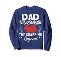 Dad The Man The Myth The Crabbing Legend Fathers Day Shirts Sweatshirt Navy