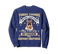 Three Things You Don\\\'t Mess With My German Shepherd T-shirt Sweatshirt Navy