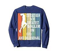 The Greatest Baller In Ohio Basketball Player T-shirt Sweatshirt Navy