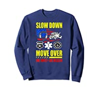 Slow Down Move Over - One Family One Mission T-shirt Sweatshirt Navy