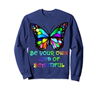 Kindness Butterfly Be Your Own Kind Of Beautiful Shirts Sweatshirt Navy