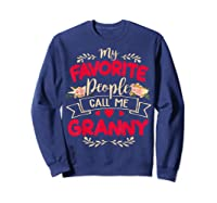 My Favorite People Call Me Granny Mothers Day Gift Shirts Sweatshirt Navy