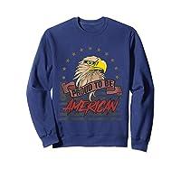 Cool American Flag Eagle Powerful Us Army Patriot Gift T-shirt Sweatshirt Navy