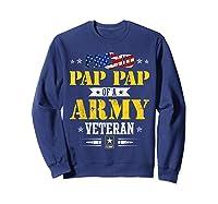 Proud Pap Pap Of A U.s. Army Veteran T-shirt T-shirt Sweatshirt Navy