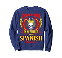 Kings Are Born In November With Spanish Blood Shirts Sweatshirt Navy