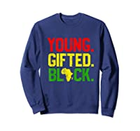 Gifted Black History Month African American Gifts Shirts Sweatshirt Navy