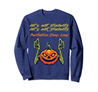 Funny Let's Eat Students Punctuation Saves Lives Tea Shirts Sweatshirt Navy