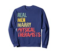 Funny Marriage Real Marry Physical Therapists Shirts Sweatshirt Navy