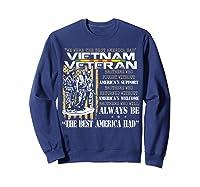 Vietnam Veteran Always Be The Best America Had Proud Shirts Sweatshirt Navy