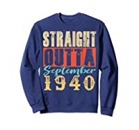 Straight Outta September 1940 79th Awesome Birthday T-shirt Sweatshirt Navy