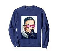 I Dissent - Rbg - Ruth Bader Ginsburg Tank Top Shirts Sweatshirt Navy