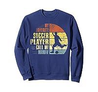 Vintage My Favorite Soccer Player Calls Me Mamaw Shirts Sweatshirt Navy