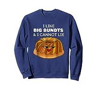 I Like Big Bundts And I Cannot Lie Shirt Sweatshirt Navy