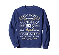 Legends Were Born In October 1936 84th Birthday Gifts T-shirt Sweatshirt Navy