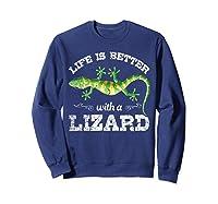 Life Is Better With A Lizard Shirts Sweatshirt Navy