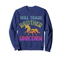 Will Trade Brother For Unicorn Retro Rainbow For Girls Shirts Sweatshirt Navy