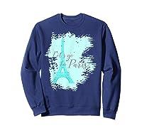 Let\\\'s Go To Paris Eiffel Tower France French Souvenir T-shirt Sweatshirt Navy