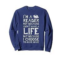 I Am A Reader Book Quote Bookworm Reading Literary T-shirt Sweatshirt Navy