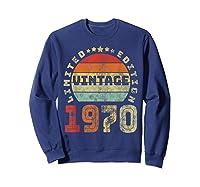 50th Birthday Gifts Retro Vintage 1970 Limited Edition T-shirt Sweatshirt Navy
