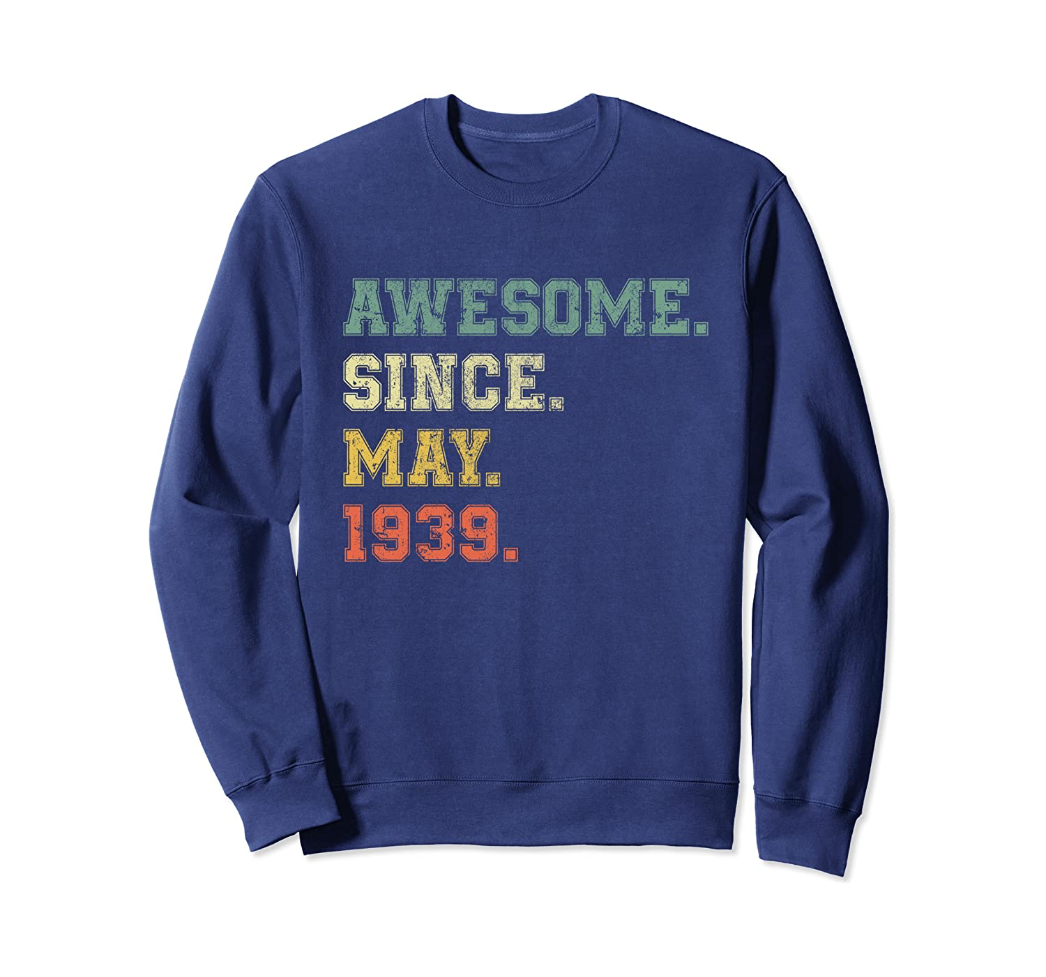 80th Birthday Gift Vintage Retro May 1939 Gift for Him Her Sweatshirt