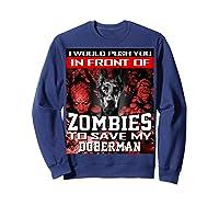 In Front Of Zombies To Save My Doberman Halloween Saying T-shirt Sweatshirt Navy